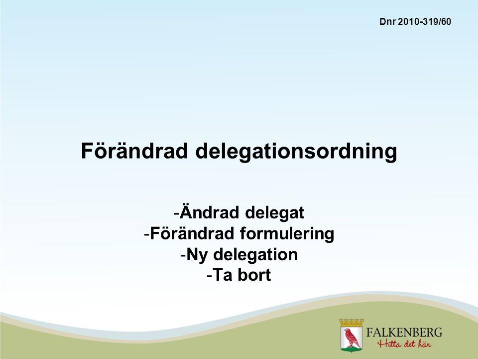 Förändrad delegationsordning