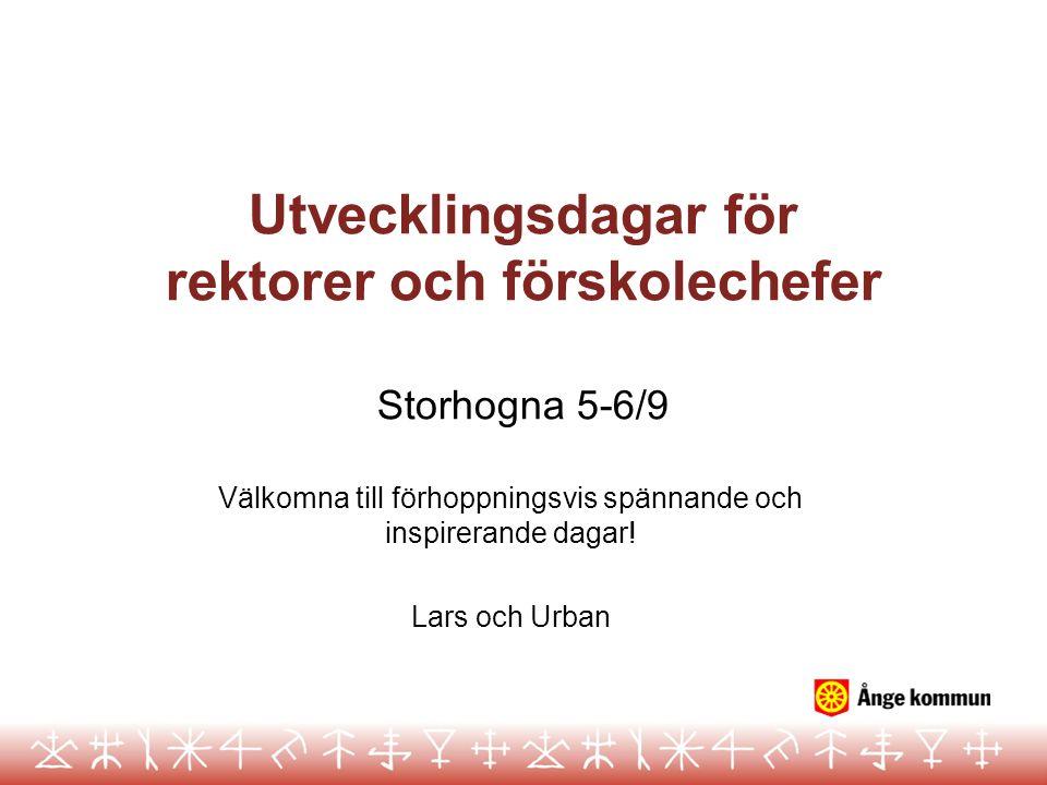 Utvecklingsdagar för rektorer och förskolechefer Storhogna 5-6/9