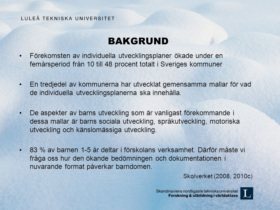 BAKGRUND Förekomsten av individuella utvecklingsplaner ökade under en femårsperiod från 10 till 48 procent totalt i Sveriges kommuner.