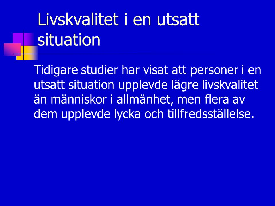 Livskvalitet i en utsatt situation