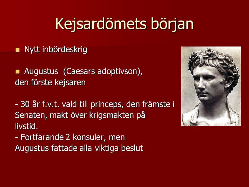 Kejsardömets början Nytt inbördeskrig Augustus (Caesars adoptivson),