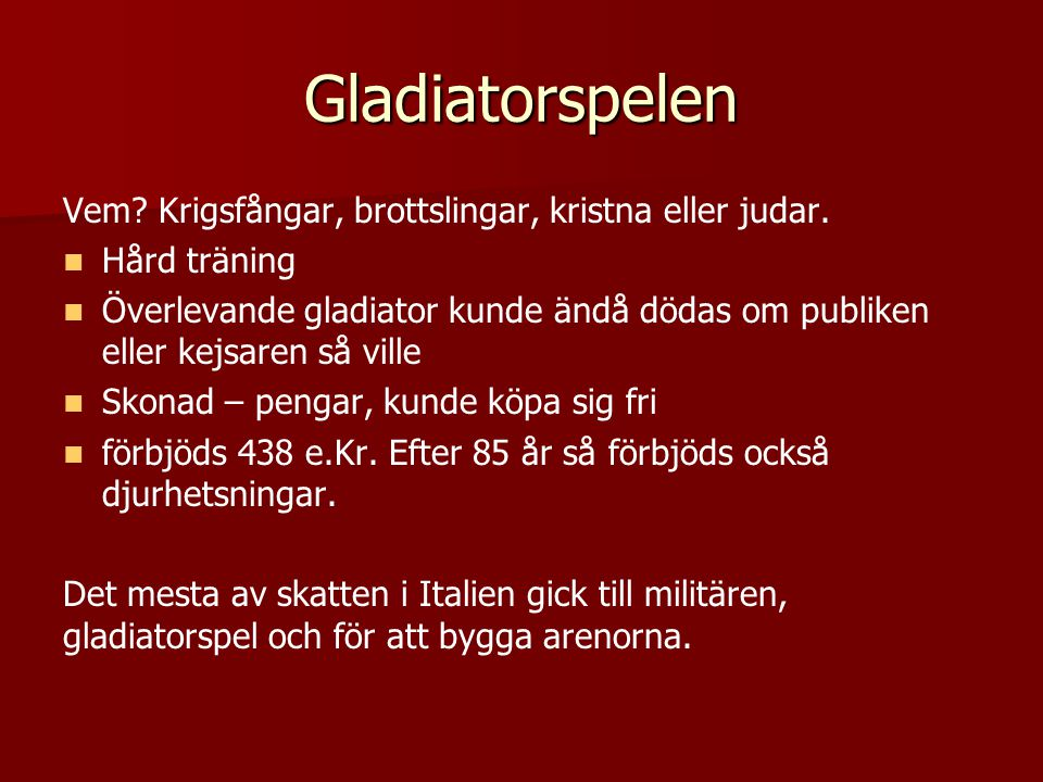 Gladiatorspelen Vem Krigsfångar, brottslingar, kristna eller judar.