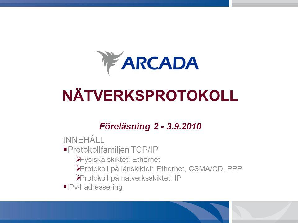 NÄTVERKSPROTOKOLL Föreläsning 2 - 3.9.2010