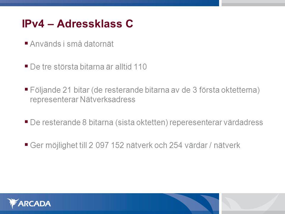 IPv4 – Adressklass C Används i små datornät