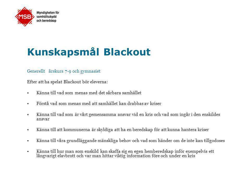 Kunskapsmål Blackout Generellt årskurs 7-9 och gymnasiet