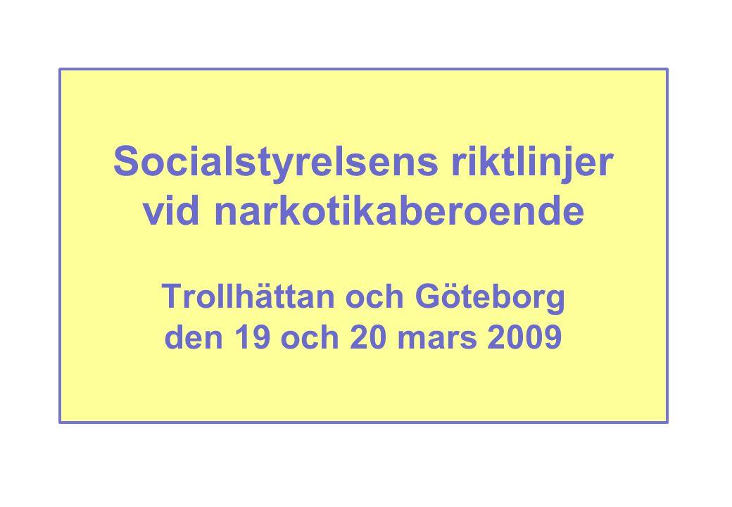 Socialstyrelsens riktlinjer vid narkotikaberoende Trollhättan och Göteborg den 19 och 20 mars 2009