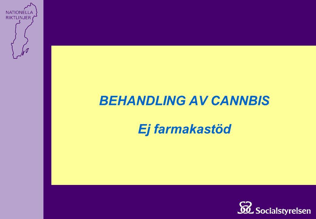 BEHANDLING AV CANNBIS Ej farmakastöd