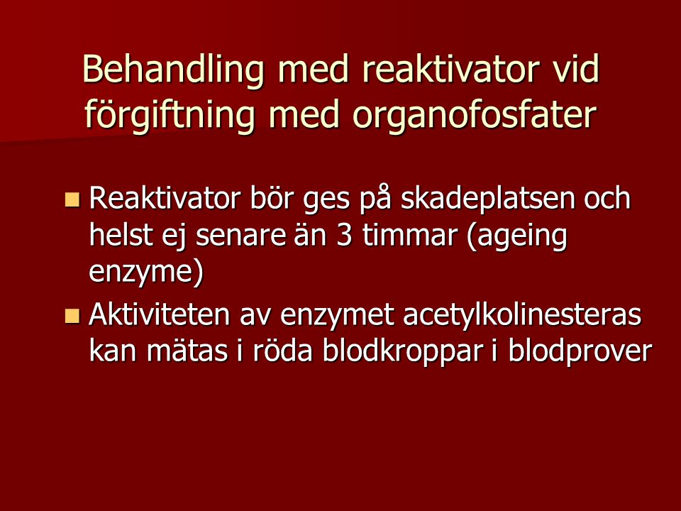 Behandling med reaktivator vid förgiftning med organofosfater
