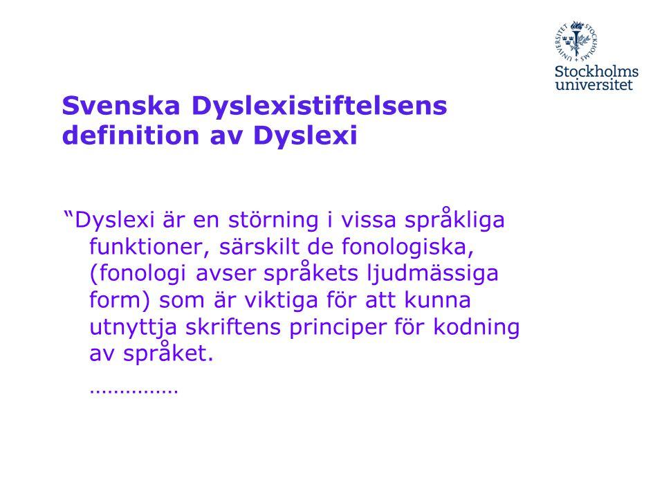 Svenska Dyslexistiftelsens definition av Dyslexi
