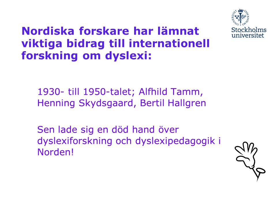 Nordiska forskare har lämnat viktiga bidrag till internationell forskning om dyslexi: