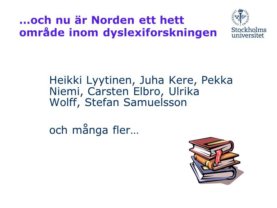 …och nu är Norden ett hett område inom dyslexiforskningen