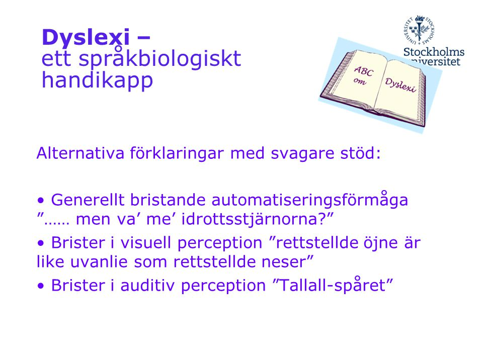 Dyslexi – ett språkbiologiskt handikapp