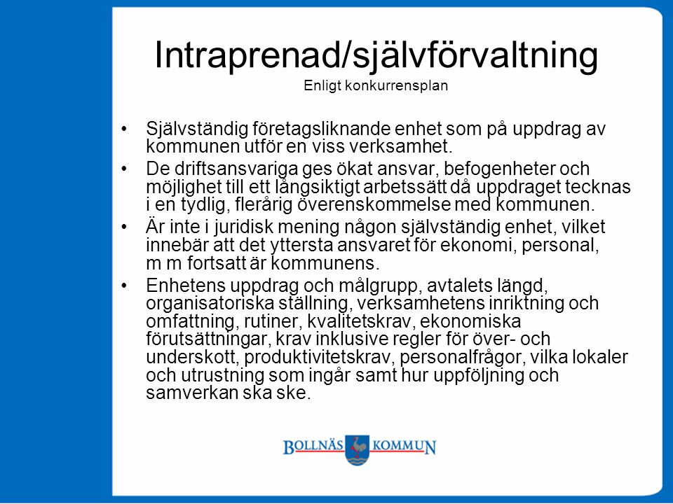 Intraprenad/självförvaltning Enligt konkurrensplan
