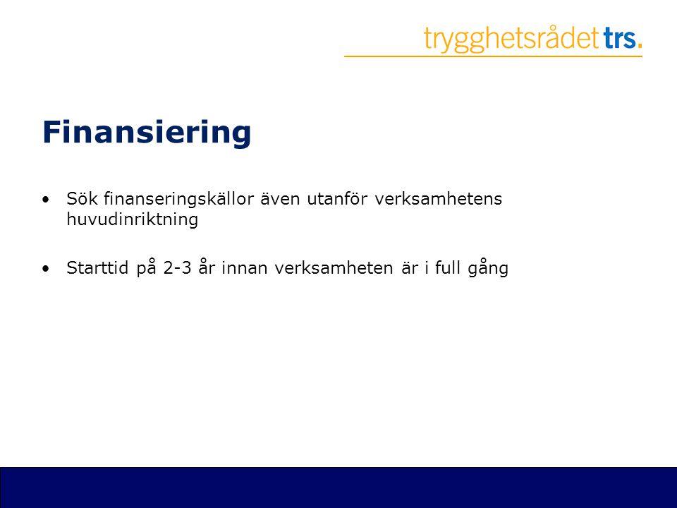 Finansiering Sök finanseringskällor även utanför verksamhetens huvudinriktning.