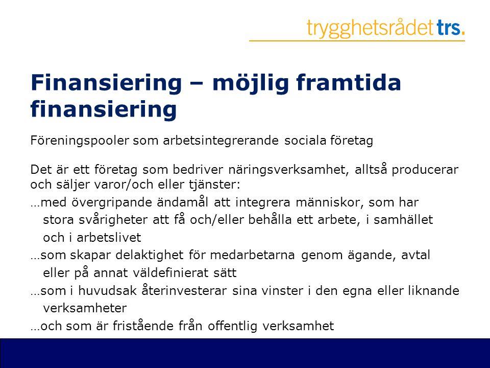 Finansiering – möjlig framtida finansiering