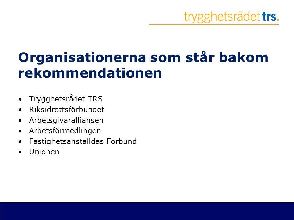 Organisationerna som står bakom rekommendationen