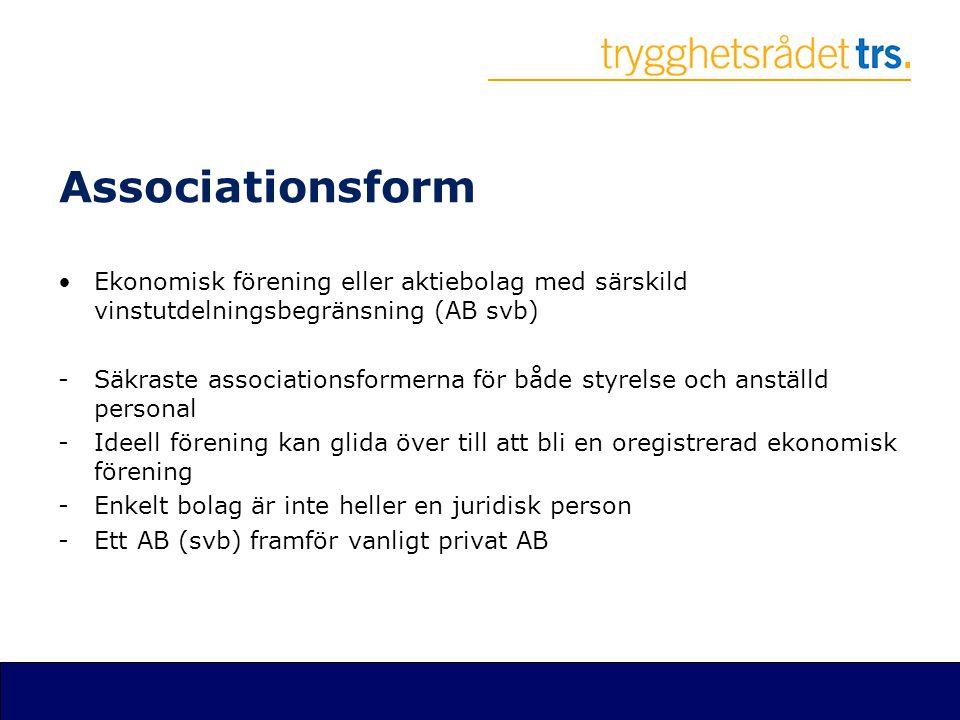 Associationsform Ekonomisk förening eller aktiebolag med särskild vinstutdelningsbegränsning (AB svb)