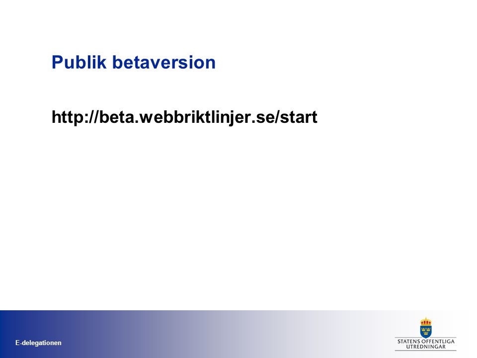 Publik betaversion http://beta.webbriktlinjer.se/start