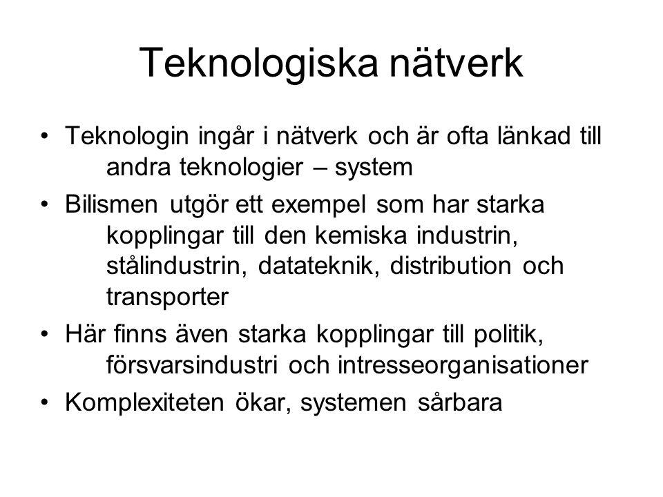 Teknologiska nätverk Teknologin ingår i nätverk och är ofta länkad till andra teknologier – system.