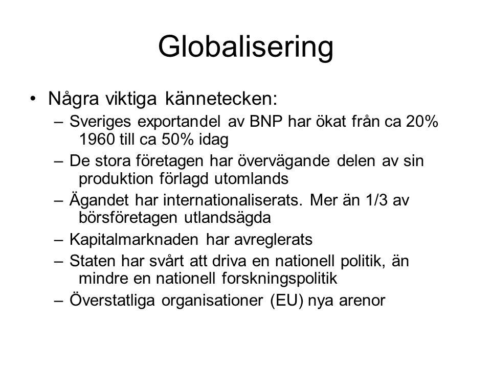 Globalisering Några viktiga kännetecken: