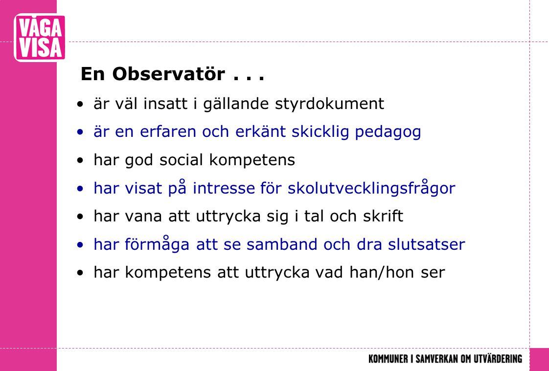 En Observatör . . . är väl insatt i gällande styrdokument