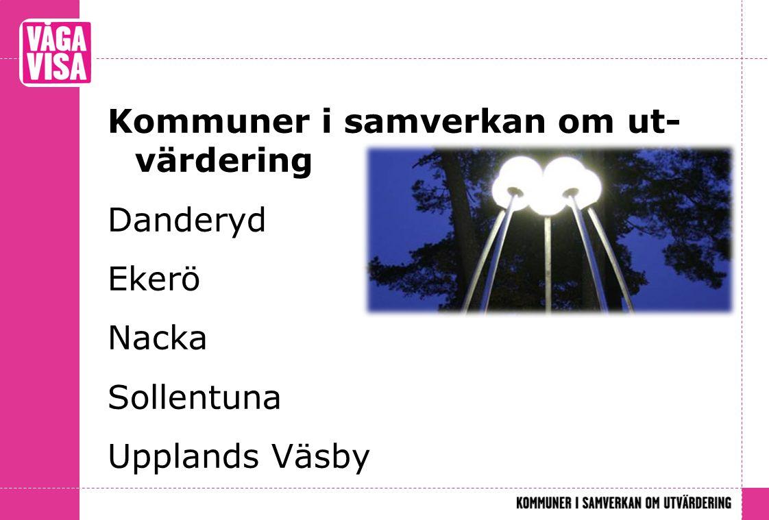Kommuner i samverkan om ut-värdering Danderyd Ekerö Nacka Sollentuna