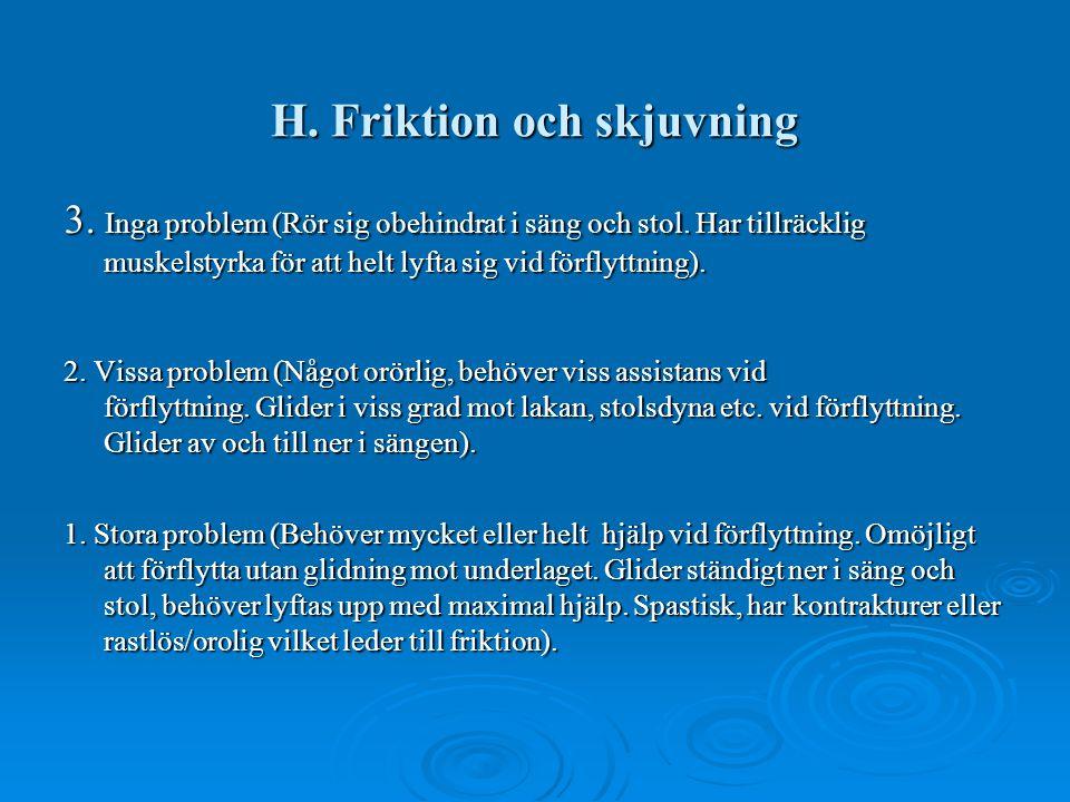 H. Friktion och skjuvning