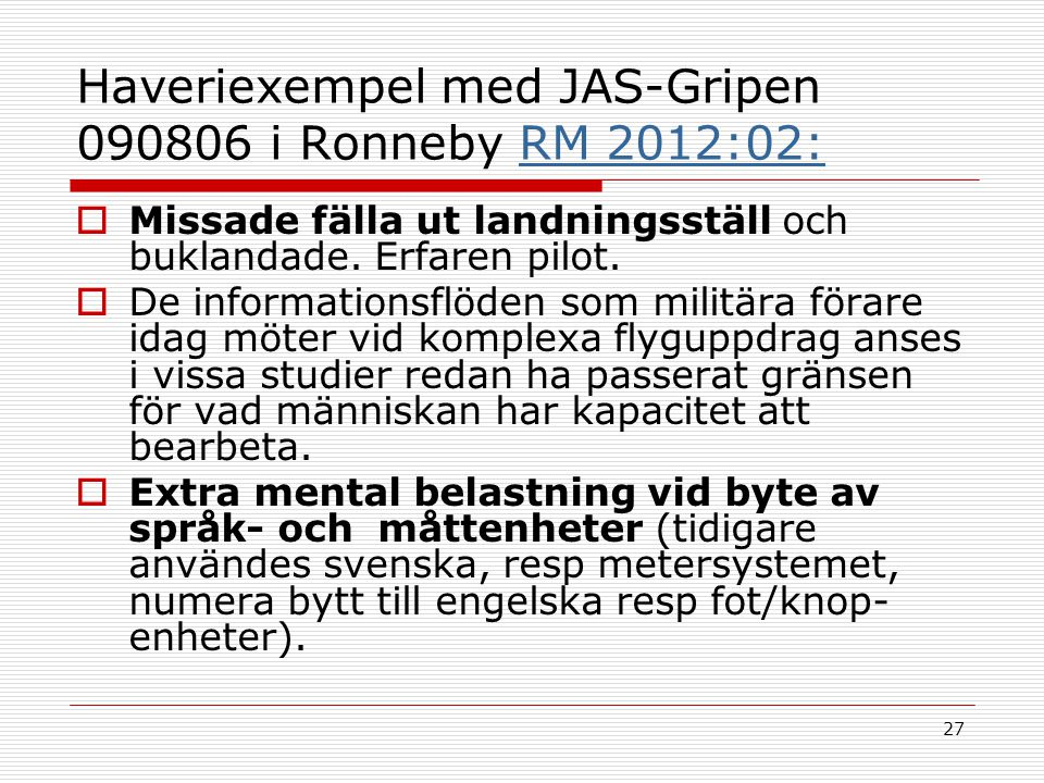 Haveriexempel med JAS-Gripen 090806 i Ronneby RM 2012:02: