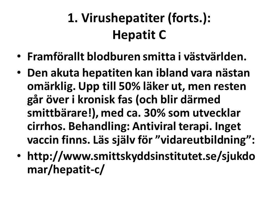 1. Virushepatiter (forts.): Hepatit C