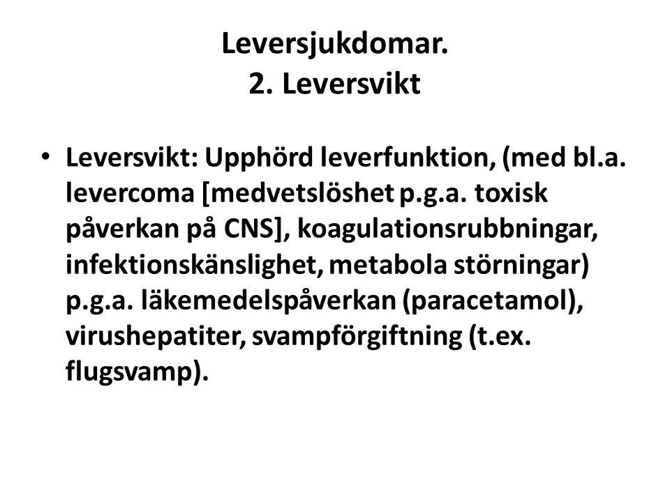 Leversjukdomar. 2. Leversvikt