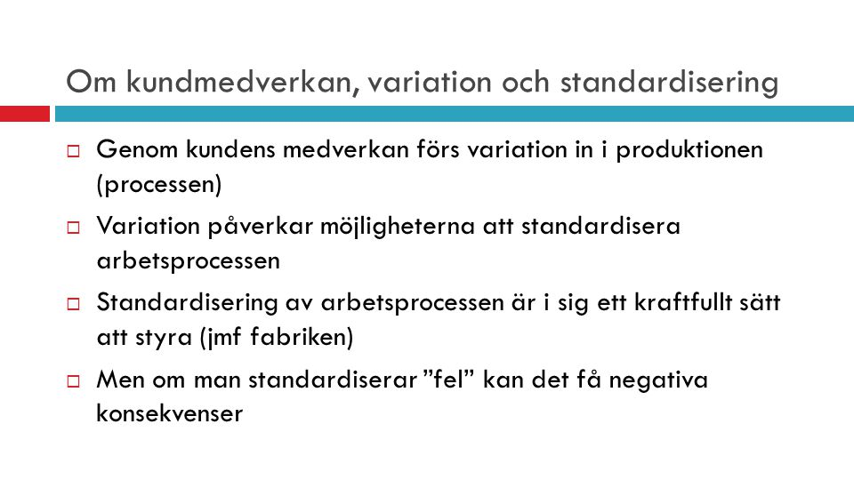 Om kundmedverkan, variation och standardisering