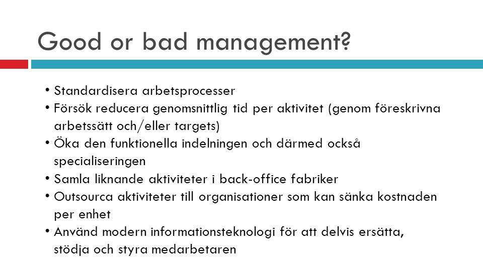 Good or bad management Standardisera arbetsprocesser