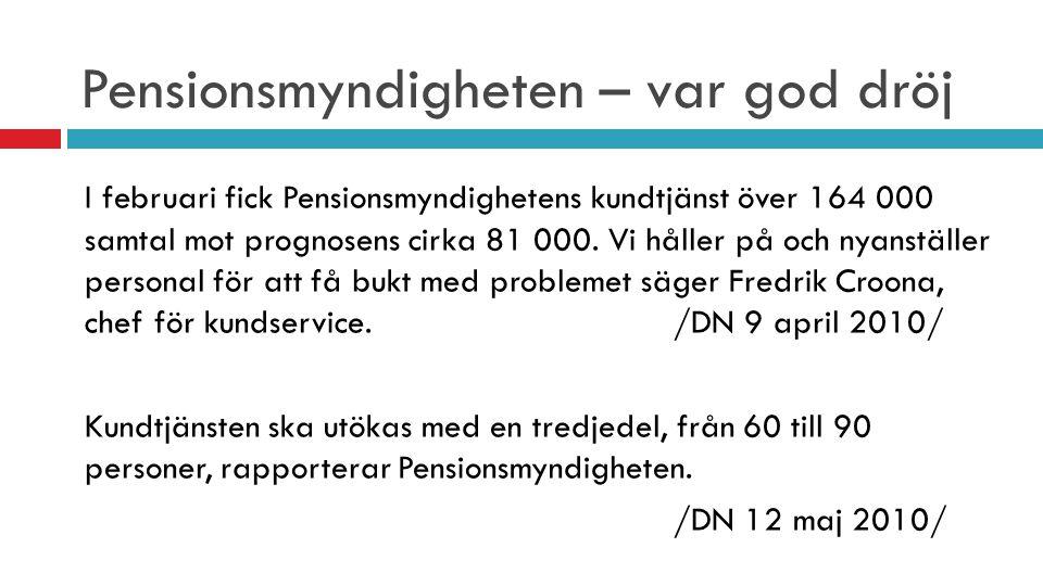 Pensionsmyndigheten – var god dröj