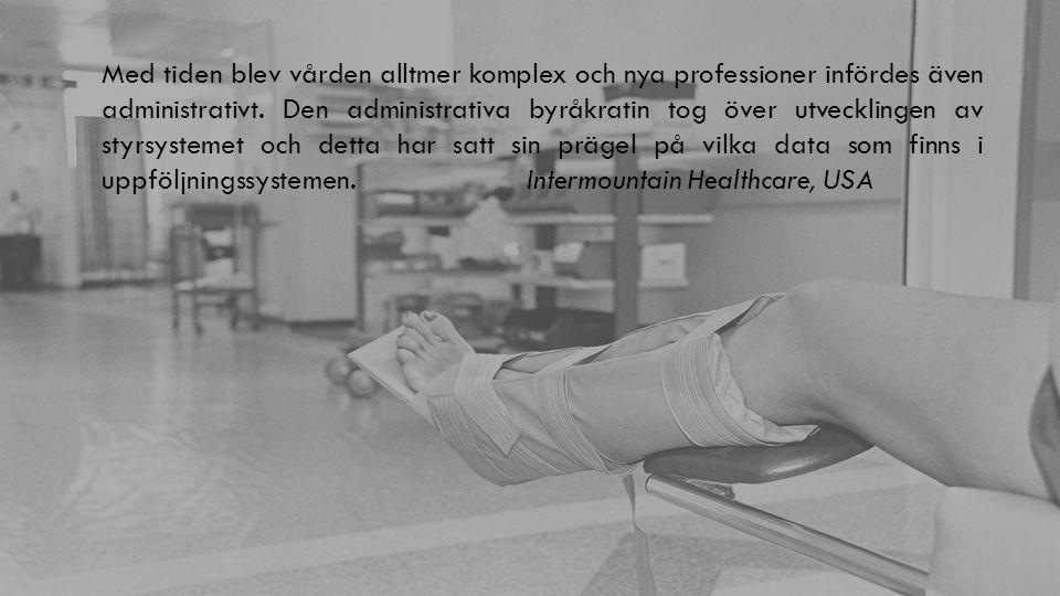 Med tiden blev vården alltmer komplex och nya professioner infördes även administrativt.