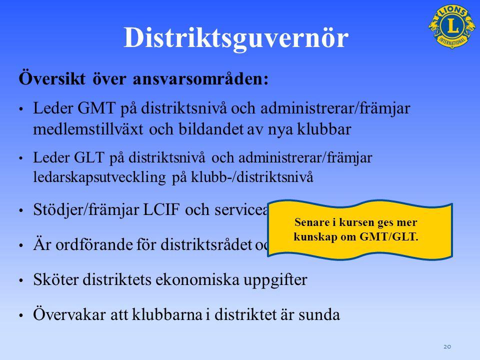 Distriktsguvernör För den senaste informationen om distriktsguvernörens roller och ansvarsområden, se följande resurser på LCI:s webbplats: