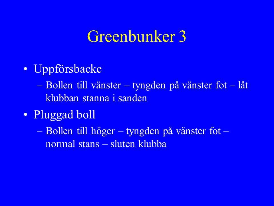 Greenbunker 3 Uppförsbacke Pluggad boll