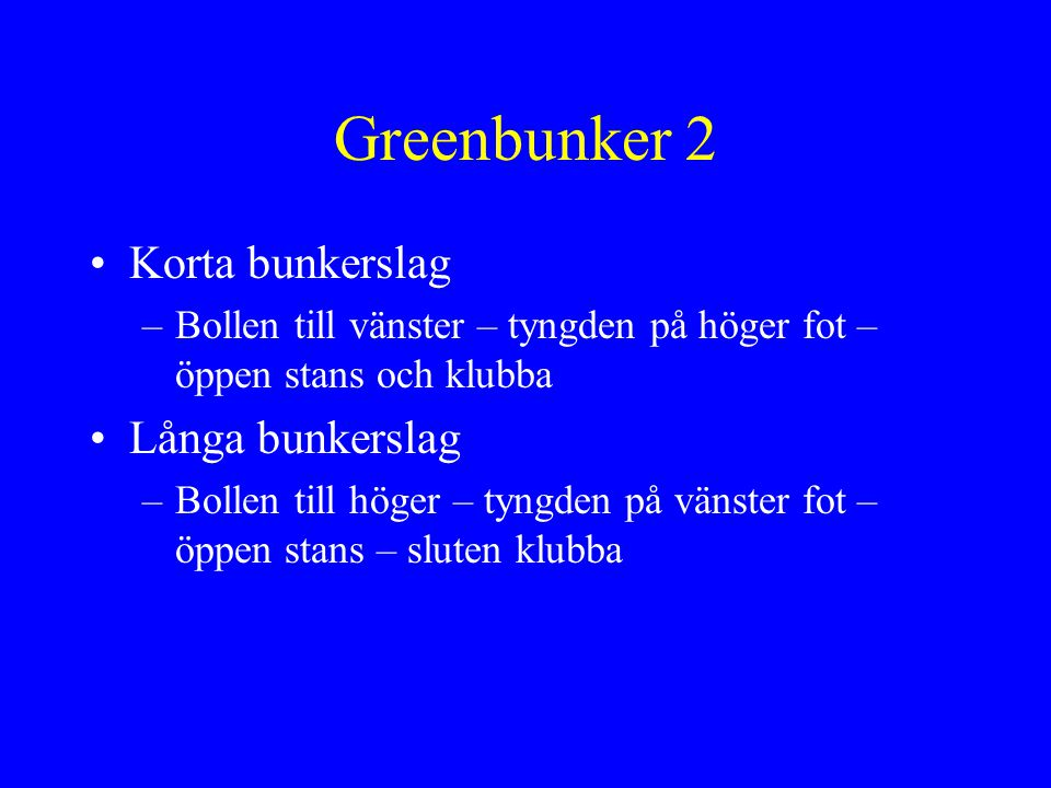 Greenbunker 2 Korta bunkerslag Långa bunkerslag