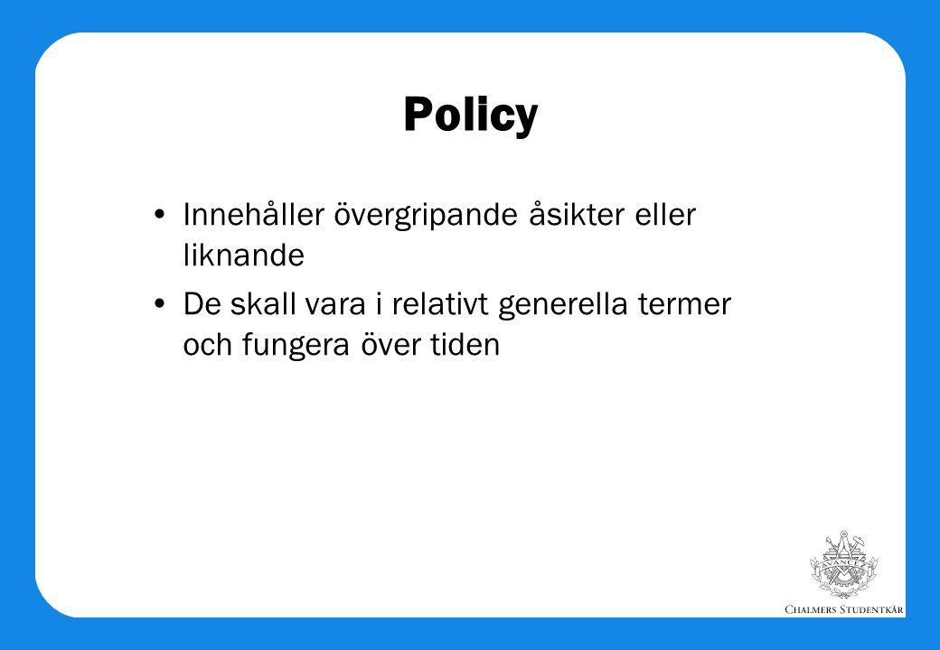 Policy Innehåller övergripande åsikter eller liknande
