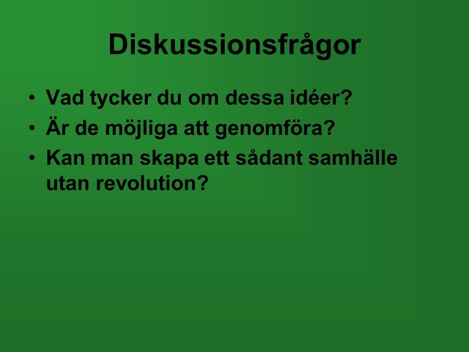 Diskussionsfrågor Vad tycker du om dessa idéer