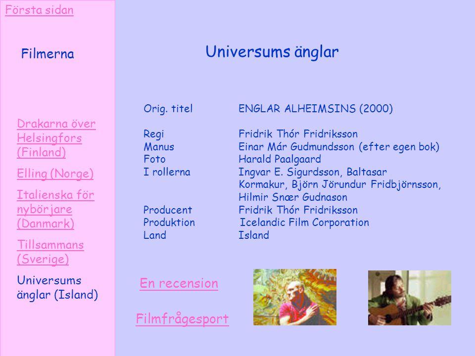 Universums änglar Filmerna En recension Filmfrågesport Första sidan