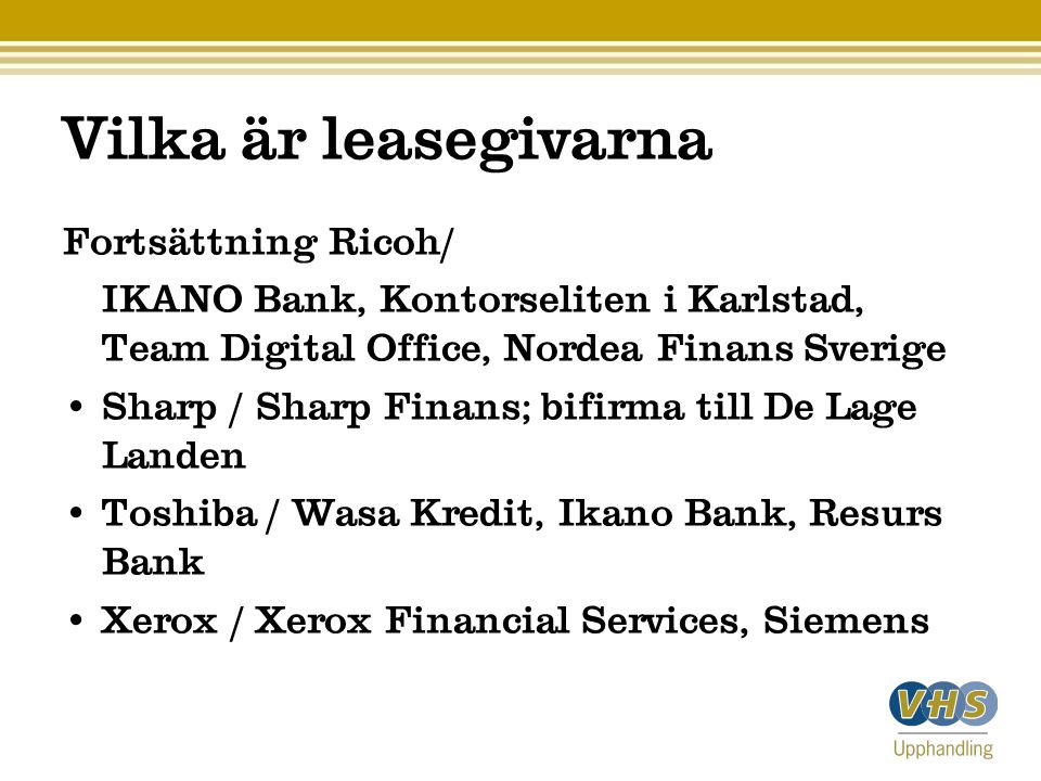 Vilka är leasegivarna Fortsättning Ricoh/