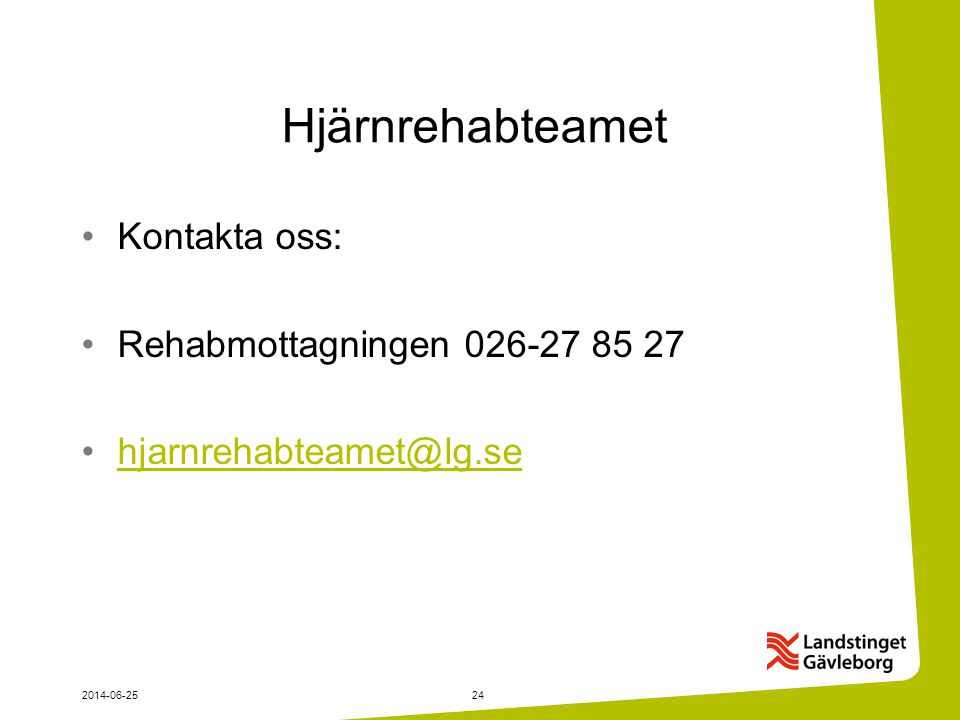Hjärnrehabteamet Kontakta oss: Rehabmottagningen 026-27 85 27