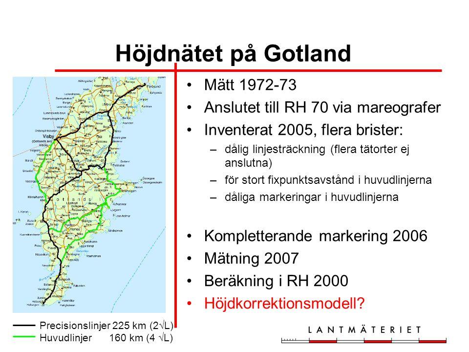 Höjdnätet på Gotland Mätt 1972-73 Anslutet till RH 70 via mareografer