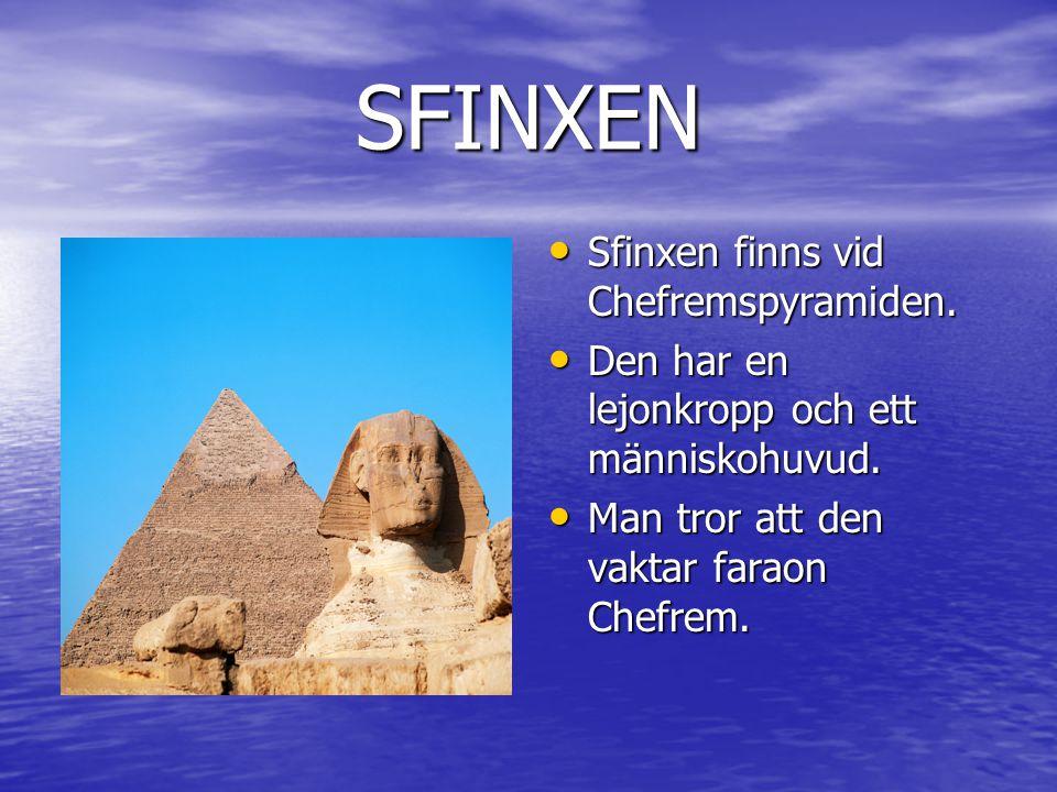 SFINXEN Sfinxen finns vid Chefremspyramiden.