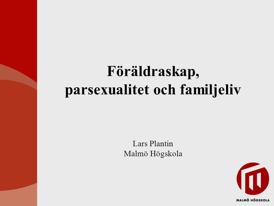 Föräldraskap, parsexualitet och familjeliv