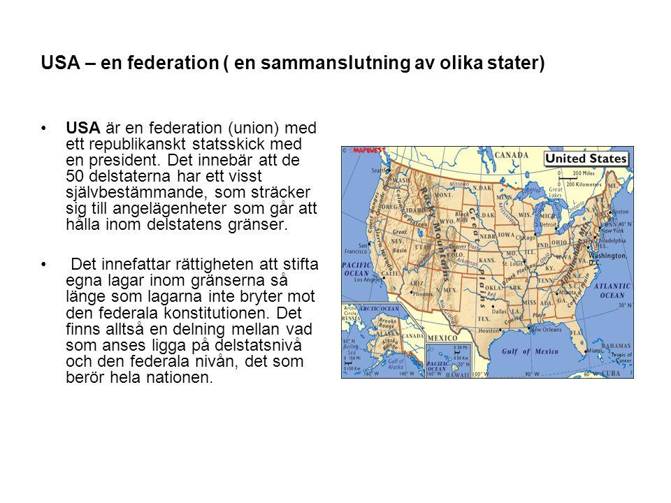 USA – en federation ( en sammanslutning av olika stater)