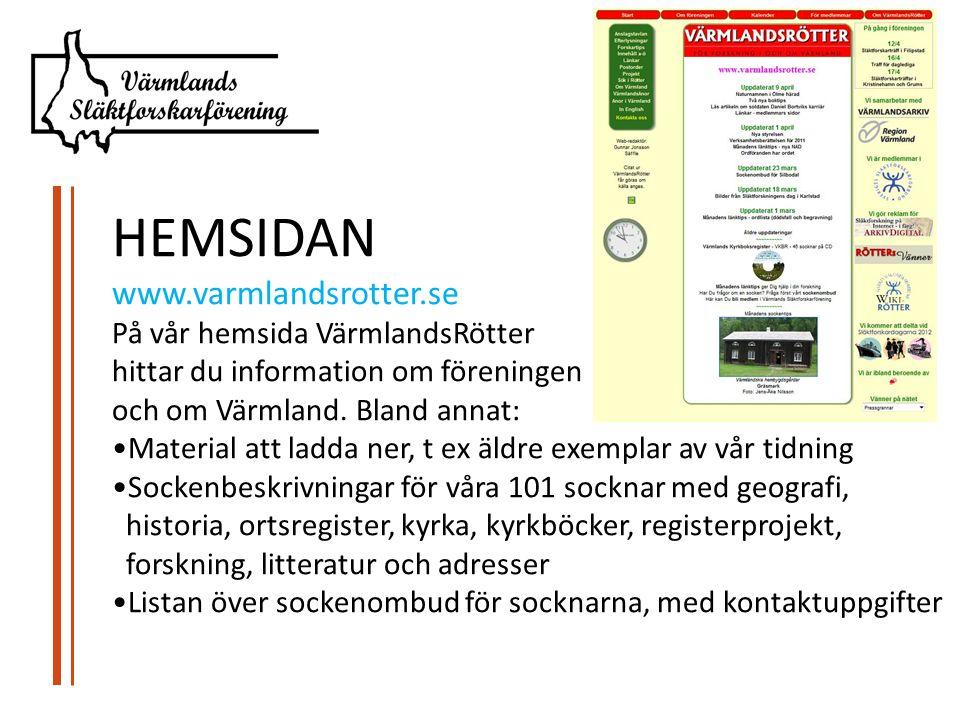 HEMSIDAN www.varmlandsrotter.se På vår hemsida VärmlandsRötter