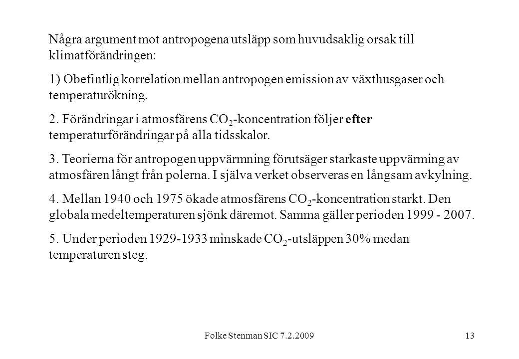 Några argument mot antropogena utsläpp som huvudsaklig orsak till klimatförändringen: