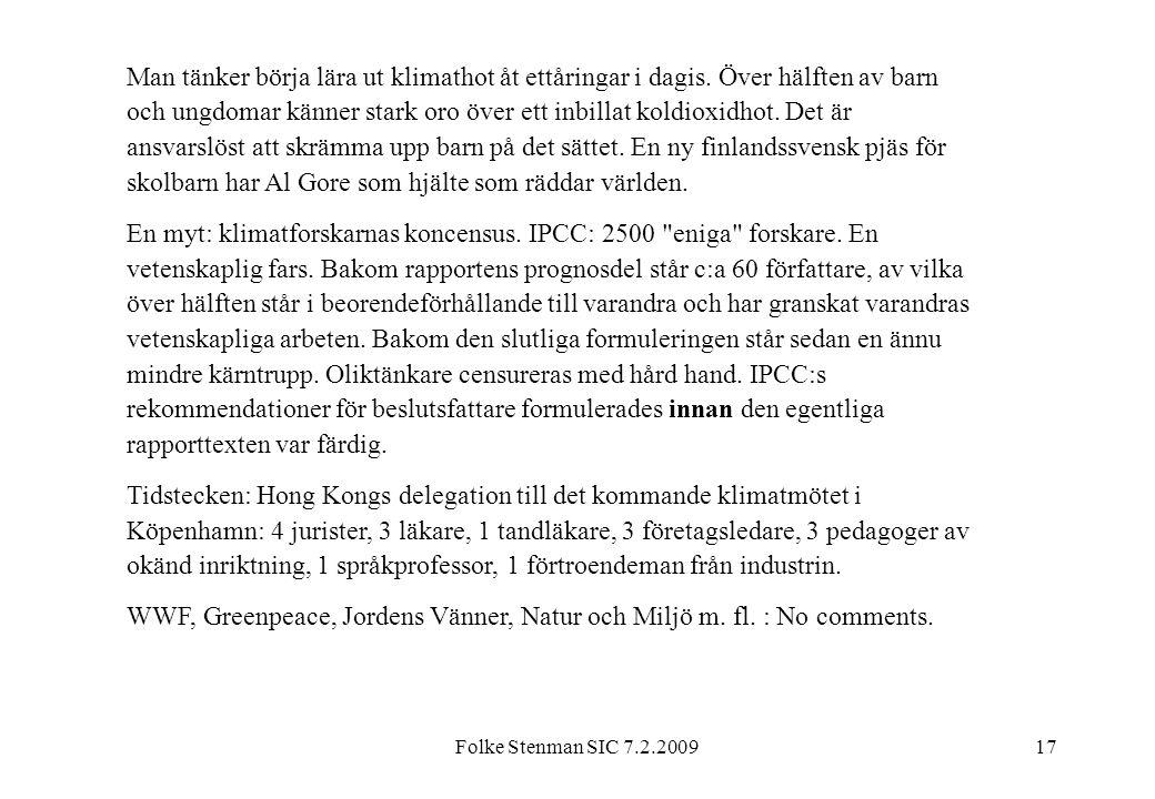 WWF, Greenpeace, Jordens Vänner, Natur och Miljö m. fl. : No comments.