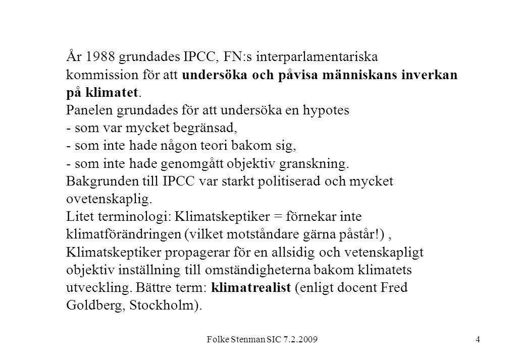 År 1988 grundades IPCC, FN:s interparlamentariska